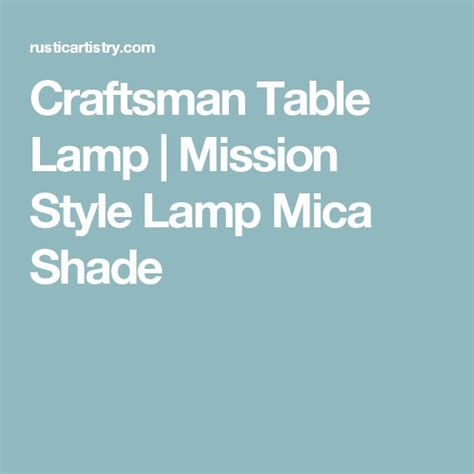 mission style mica table 25 best ideas about craftsman table ls on pinterest