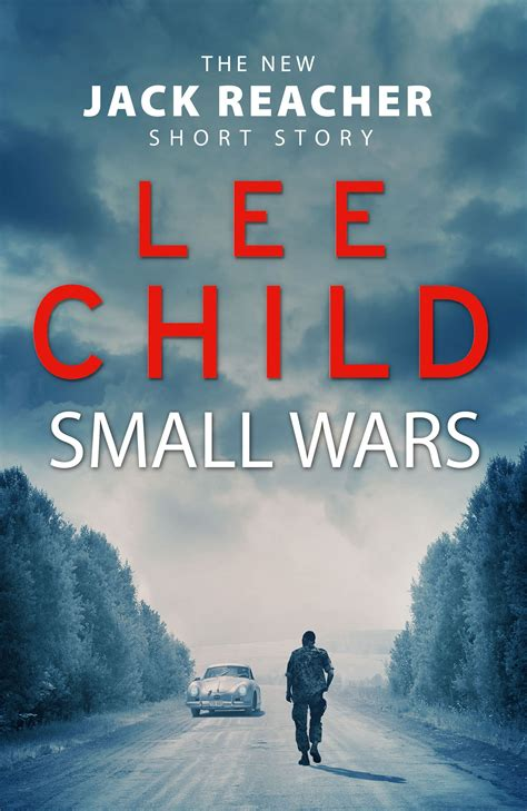no middle name the complete collected reacher stories books small wars by child penguin books australia
