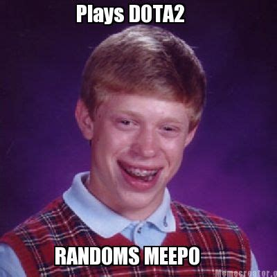 2 Picture Meme - meme creator plays dota2 randoms meepo meme generator at