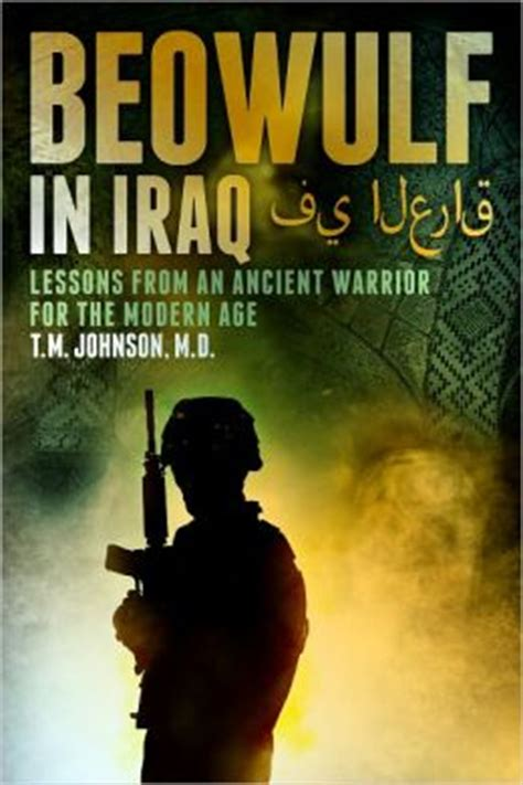 beowulf modern themes beowulf in iraq lessons from an ancient warrior for the