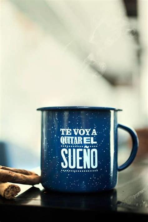 El Te Detox Quita El Sueno by Te Voy A Quitar El Sue 241 O Frases Divertidas