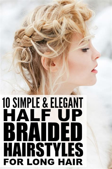Simple Braided Hairstyles For Hair by 10 Simple And Half Up Braided Hairstyles For Hair