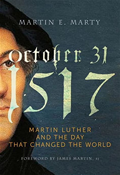 october 31 1517 martin luther and the day that changed