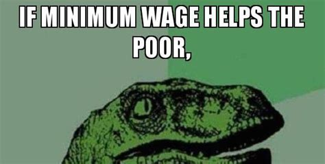 Minimum Wage Meme - quite possibly the best minimum wage meme ever allen b