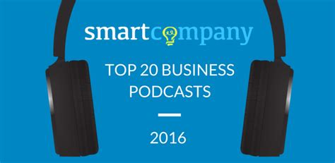 Top Mba Podcasts by Get Listening 20 Business Podcasts You Should Listen To