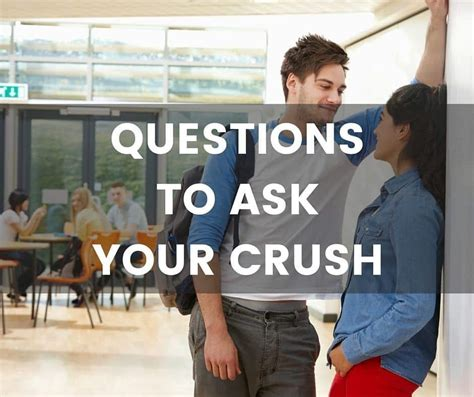 Or Question For Your Crush Quintessential Questions To Ask Your Crush