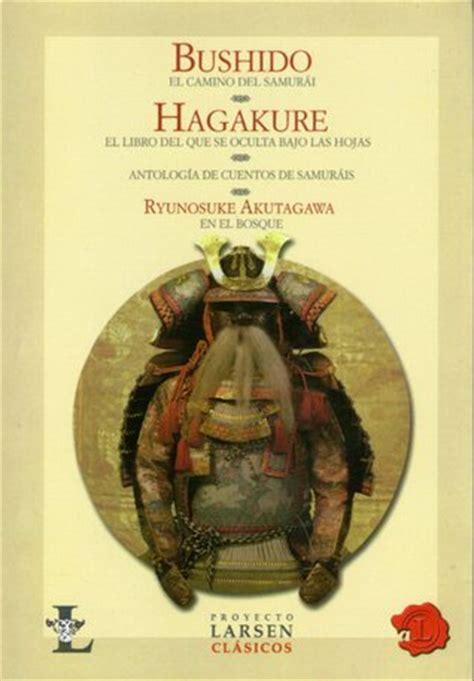 libro bushido el espiritu del bushido hagakure el camino del samurai el libro que se oculta bajo las hojas antolog 237 a de
