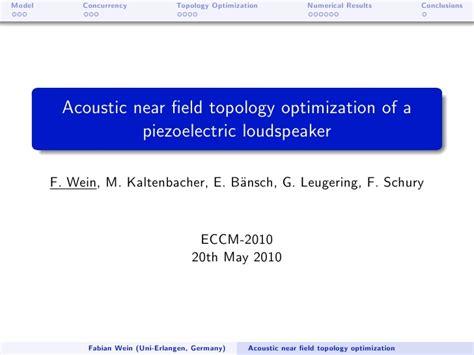 1 an empirical approach for optimization of acoustic acoustic near field topology optimization of a