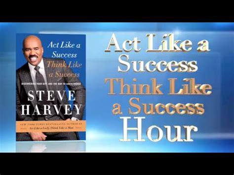 acts lifechange books steve harvey teaches you how to act like a success