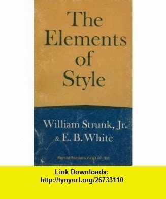 the elements of style by william strunk by william strunk the elements of style jr william strunk e b white
