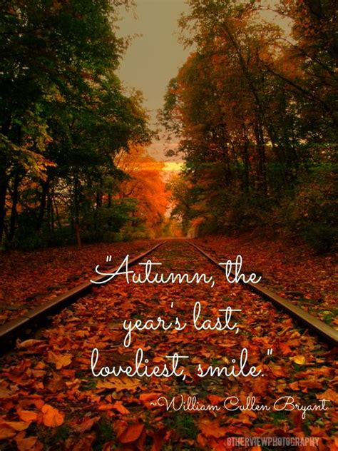 Autumn Years quot autumn the year s last loveliest smile quot william
