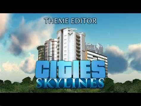 game theme generator full download cities skylines asset editor tutorial guide