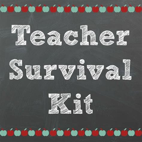 17 best ideas about teacher survival kits on pinterest
