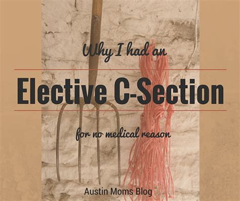 How To Get An Elective C Section by Electing To A C Section Delivery
