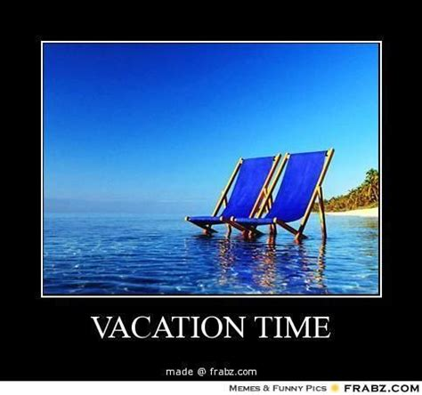 Vacation Meme - 10 best images about vacation memes on pinterest keep