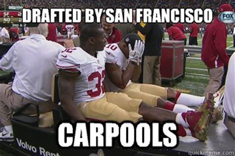 San Francisco Meme - drafted by san francisco carpools 49ers quickmeme