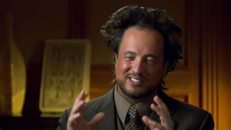 ancient aliens meme ancient aliens your meme