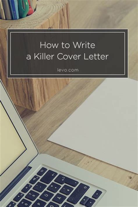 how to write a killer cover letter the 4 paragraphs that make a killer cover letter student