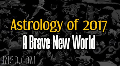theme of community in brave new world astrology of 2017 a brave new world law of attraction