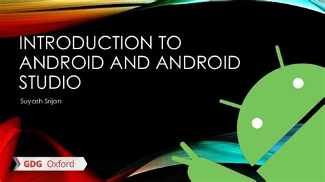 android studio tutorial ppt introduction to android and android studio