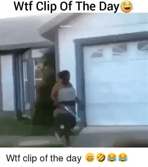 Video Clip Memes - wtf clip of the day hood clips wtf clip of the day funny meme on sizzle
