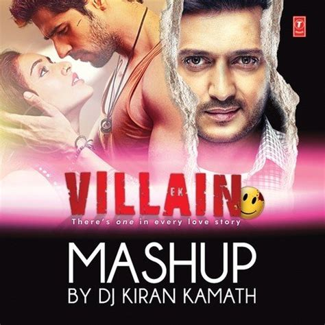 song mashup 2014 ek villain mashup mashup by dj kiran kamath songs