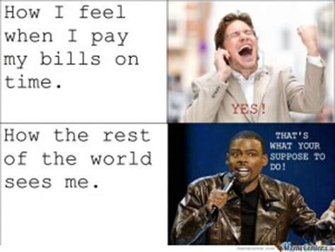 Paying Bills Meme - funny quotes about paying bills quotesgram