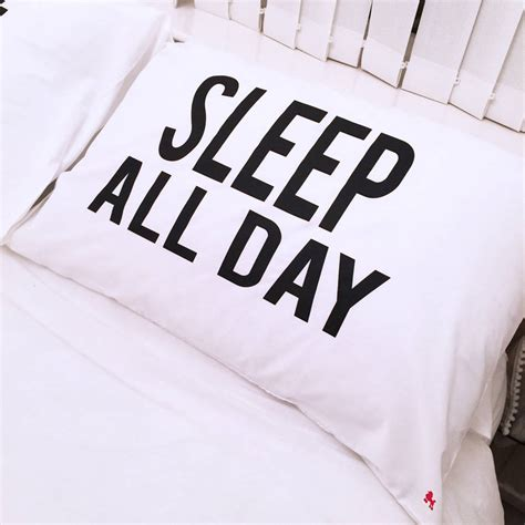 sleeps all day all sleep all day pillow cases by rock on ruby notonthehighstreet