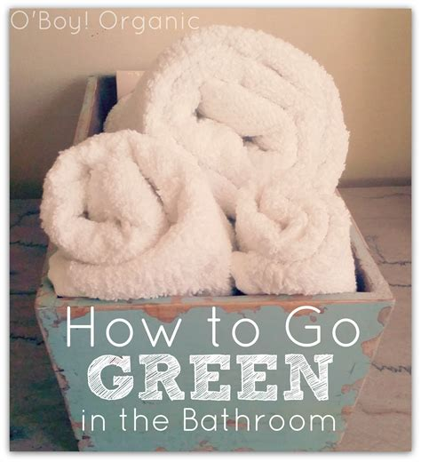 how to go bathroom 5 ways to go green in the bathroom
