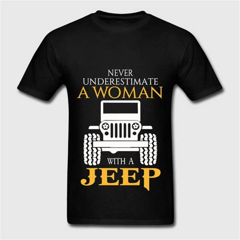 never underestimate a with a jeep t shirt spreadshirt