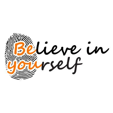 Believe Yourself believe in yourself believein you