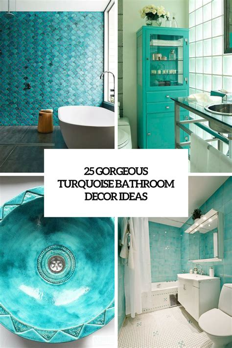 turquoise bathroom ideas 25 gorgeous turquoise bathroom decor ideas digsdigs