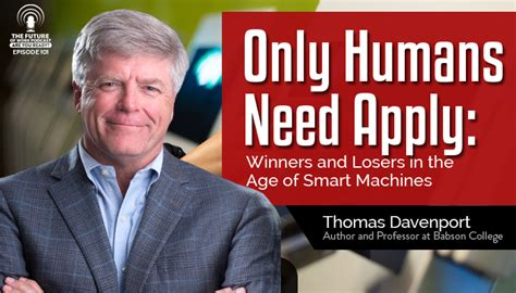 in the machine age only one type of organization will thrive a only humans need apply winners and losers in the age of