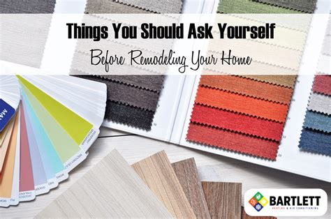 remodeling questions to ask yourself bartlett heating air