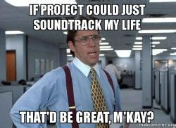 Office Space Soundtrack by If Project Could Just Soundtrack That D Be Great