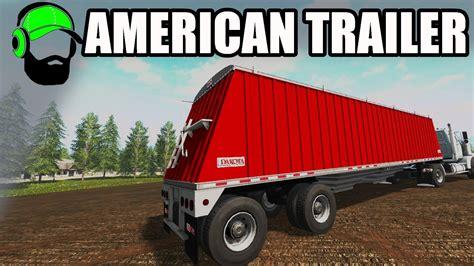 American Style 17 by Farming Simulator 17 Mod Dakota American Style Trailer