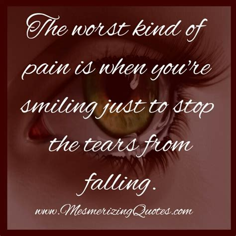 Quotes About Tears Falling when you are smiling just to stop the tears from falling
