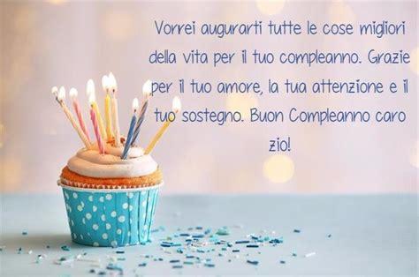 lettere per auguri di compleanno frasi di auguri di buon compleanno zio auguri di buon
