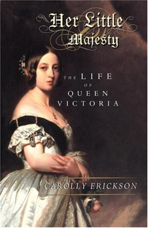 biography queen victoria book her little majesty by carolly erickson ardent reader