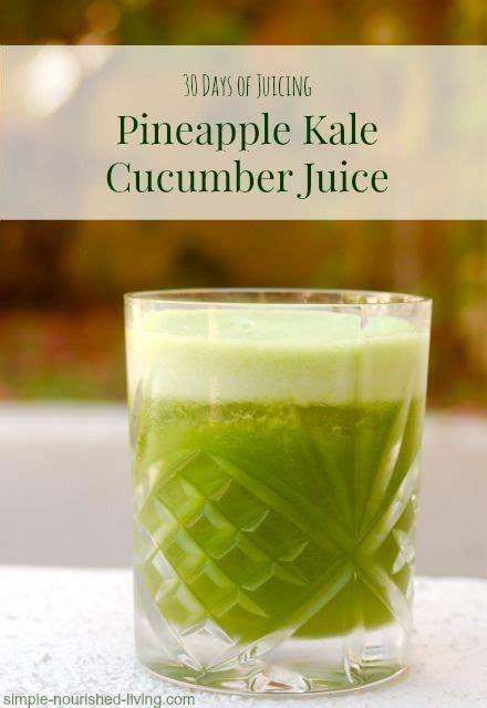 Pineapple Juice Liver Detox by Best 10 Cucumber Juice Ideas On Cucumber