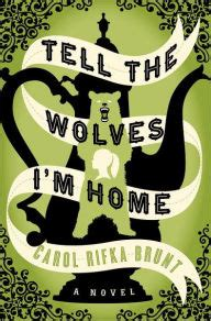 tell the wolves i m home by carol rifka brunt hardcover