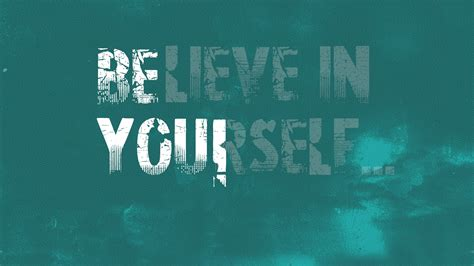 motivational house music motivational wallpaper believe in yourself dont give up world