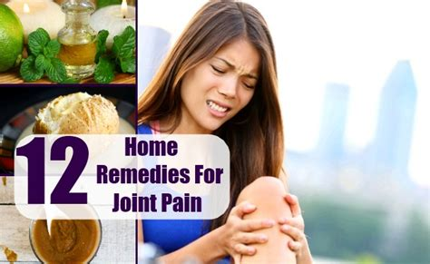 Home Remedies For Joint by 12 Home Remedies For Joint Treatments And