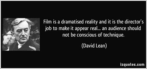 quotes film jobs film is a dramatised reality and it is the director s job