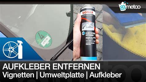 Aufkleber Auf Auto Entfernen by Umweltplakette Entfernen Vignetten Einfach Entfernen