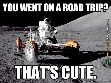 Astronaut Meme - pin by andrea baker on road trip pinterest