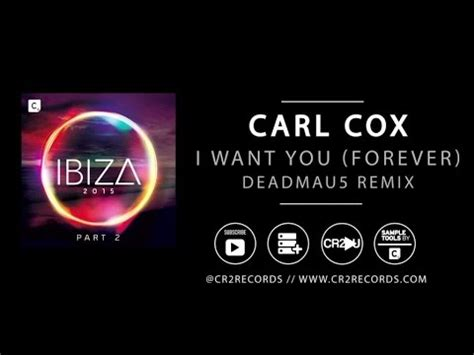 you and i deadmau5 remix carl cox i want you forever deadmau5 remix youtube