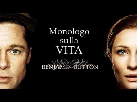 il curioso caso di benjamin button ita monologo sulla vita il curioso caso di benjamin button