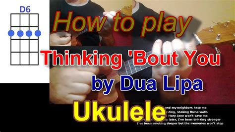 dua lipa chords thinking bout you how to play thinking bout you by dua lipa ukulele cover