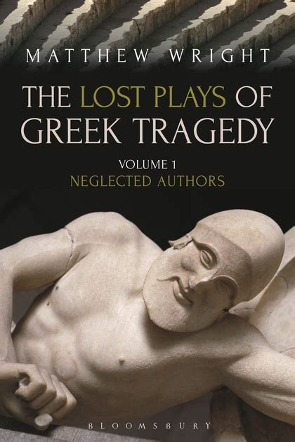 the tragedy of losing you books the lost plays of tragedy volume 1 neglected